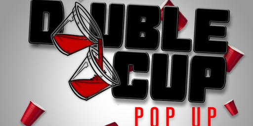 The DOUBLE CUP POP UP !