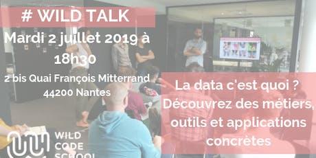 Wild Talk - La Data, c'est quoi? Découvrez métiers, outils et applications! tickets