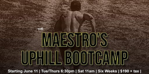 The Maestro's Uphill Bootcamp