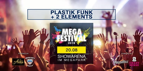 MEGAFESTIVAL - PLASTIK FUNK & 2 ELEMENTS tickets