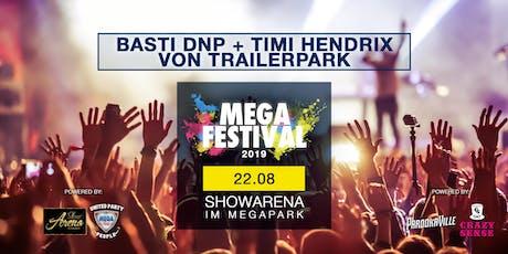 MEGAFESTIVAL - BASTI DNP + TIMI HENDRIX VON TRAILERPARK Tickets