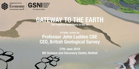Gateway to the Earth - A Public Lecture by Professor John Ludden CBE, CEO of the British Geological Survey tickets