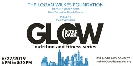 Glow in the Dark: Fitness & Nutrition Series (((FREE)))  tickets