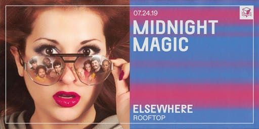 Midnight Magic @ Elsewhere (Rooftop)