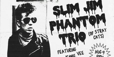 SLIM JIM PHANTOM TRIO (Stray Cats) feat Jennie Vee + Screamin' Rebel Angels tickets