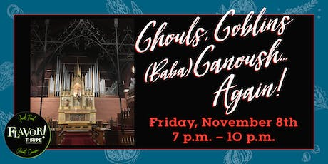 Ghouls, Goblins and (Baba) Ganoush..Again! tickets
