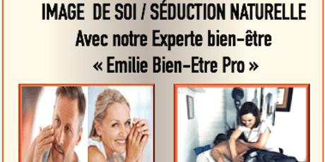 ATELIER / CONFÉRENCE : L'IMAGE DE SOI AU SERVICE DE LA SÉDUCTION NATURELLE billets