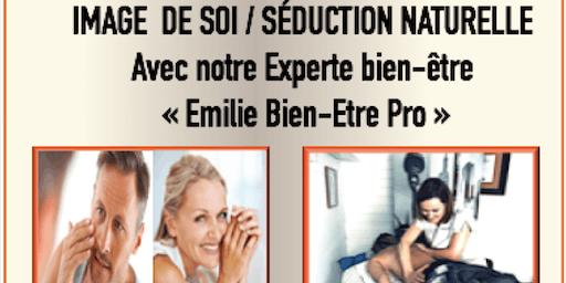 ATELIER / CONFÉRENCE : L'IMAGE DE SOI AU SERVICE DE LA SÉDUCTION NATURELLE