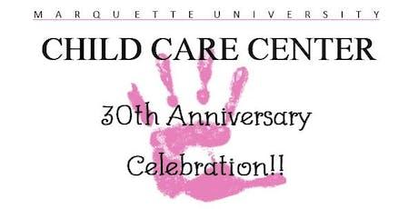 Marquette University Child Care Center's 30th Anniversary Celebration tickets