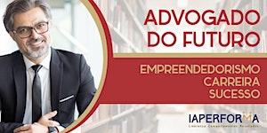 Advogado do Futuro: Empreendedorismo, Carreira e...