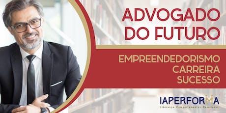 Advogado do Futuro: Empreendedorismo, Carreira e Sucesso  ingressos