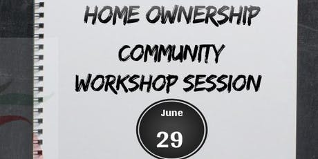 Home Ownership Community Workshop! tickets