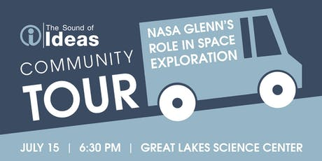The Sound of Ideas Community Tour: NASA Glenn's Role in Space Exploration tickets