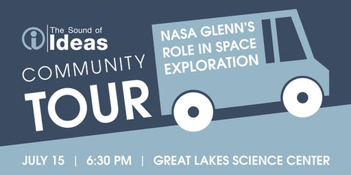The Sound of Ideas Community Tour: NASA Glenn's Role in Space Exploration