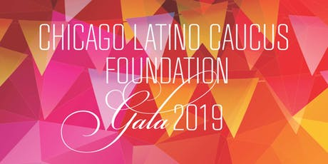 5th Annual Chicago Latino Caucus Foundation Gala tickets