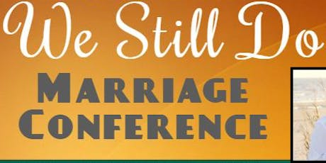 """""""We Still Do"""" Marriage Conference tickets"""