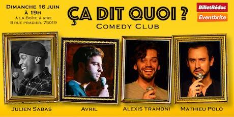 """Le """"Ça dit quoi ?"""" Comedy Club billets"""