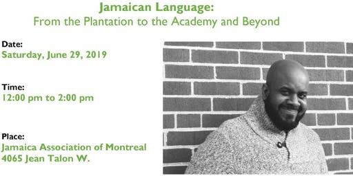 Jamaica Language: From the Plantation to the Academy and Beyond