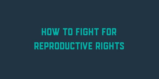 How to Fight for Reproductive Rights