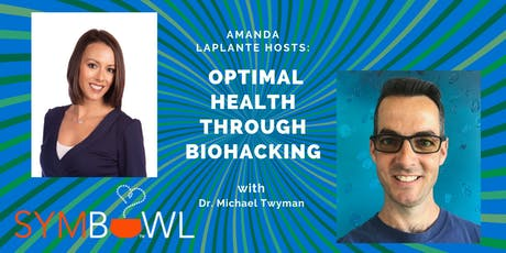 Optimal Health through Biohacking with Dr. Michael Twyman  tickets