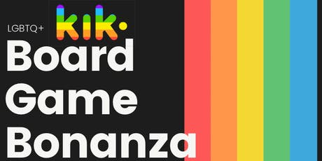 Kik's LGBTQ+ Board Game Bonanza tickets