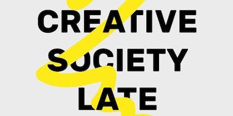 Creative Society Late  tickets