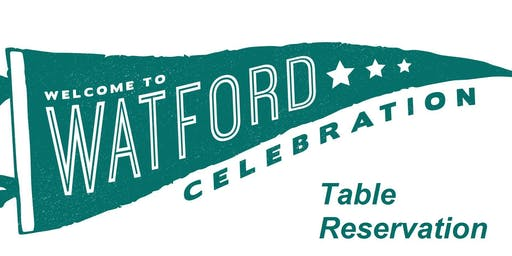 2019 Welcome to Watford Celebration table reservation