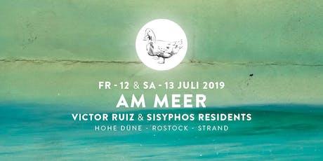 AM MEER w/ Victor Ruiz & Sisyphos Residents Tickets