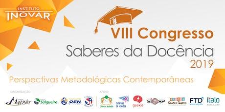 VIII Congresso Saberes da Docência - Perspectivas Metodológicas Contemporâneas ingressos