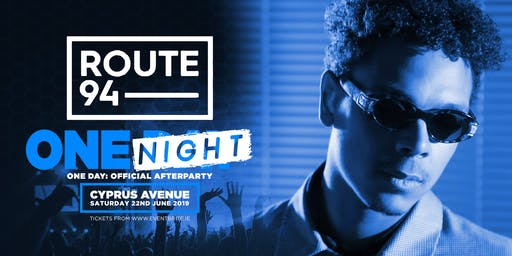 Route 94 at Cyprus Avenue | One Day: Official Afterparty