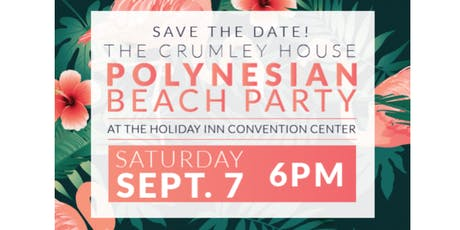 2019 Crumley House Polynesian Beach Party tickets