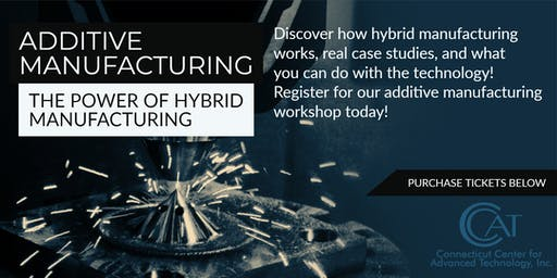 Additive Manufacturing – The Power of Hybrid Manufacturing