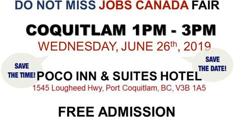 Free: Coquitlam Job Fair - June 26th, 2019 tickets