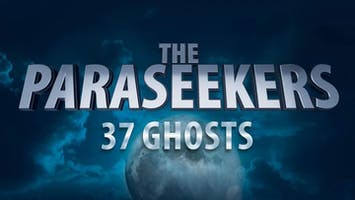 """The Paraseekers: 37 Ghosts"""