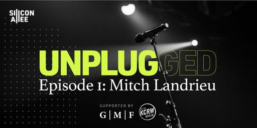 Unplugged with Mitch Landrieu