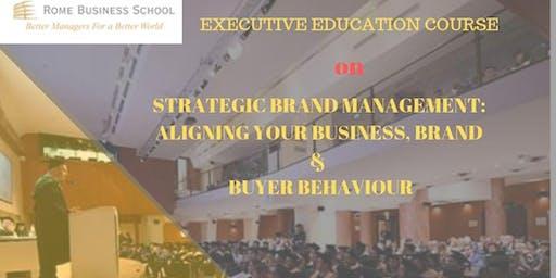 Strategic Brand Management:Aligning your Business, Brand and Customer Behav
