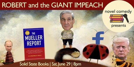 Robert Mueller and the Giant Impeach (a comedy show) tickets