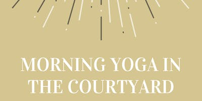 MORNING YOGA AT THE COURTYARD WITH ALEXIS