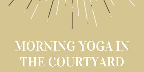 MORNING YOGA AT THE COURTYARD WITH ALEXIS tickets
