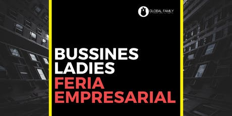 Feria Empresarial   Bussines Ladies entradas
