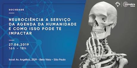 NEUROCIÊNCIA A SERVIÇO DA AGENDA DA HUMANIDADE  E COMO ISSO PODE TE  IMPACTAR ingressos