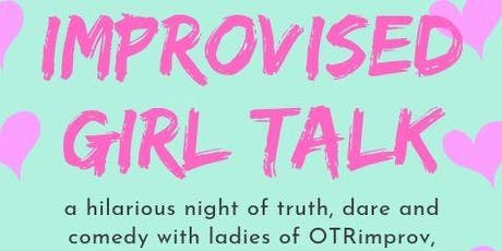 Improvised Girl Talk tickets