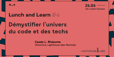 Lunch & learn #4 | Démystifier l'univers du code et des techs billets