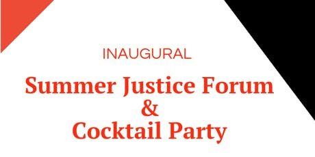 Summer Justice Forum & Cocktail Party tickets