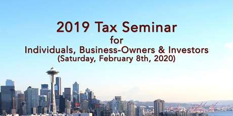 2019 Tax Seminar for Individuals, Business-Owners & Investors tickets