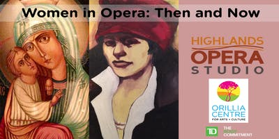Women in Opera: Then and Now