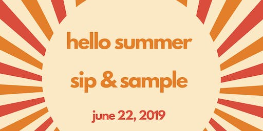 Hello, Summer! Sip & Sample