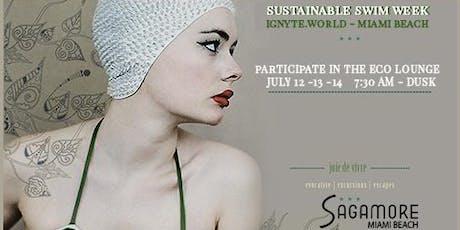 Sustainable SWIM WEEK - Eco Luxury Lounge - Ignyte.world TV Miami Beach tickets