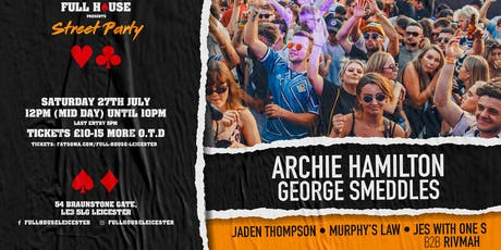 Full House - Street Party w/ Archie Hamilton, George Smeddles + more tickets