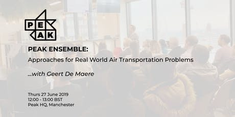 Peak Ensemble | Approaches for Real World Air Transportation Problems tickets
